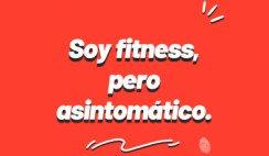 Soy-fitness-pero-asintomático