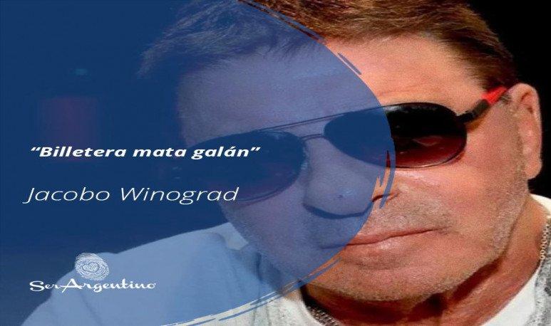 """Billetera mata galán"" - Jacobo Winograd - Frases y Populares Argentina"