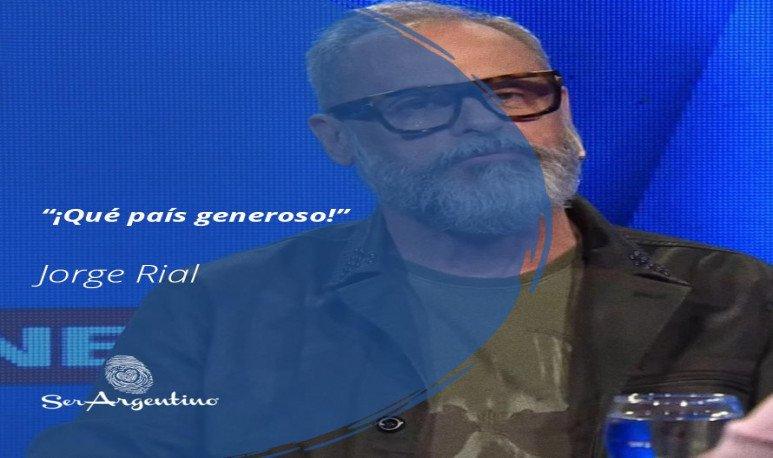 """25. """"Qué país generoso"""" - Jorge-Rial - Frases y Populares Argentina"""